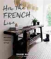 Imagen de How the French Live: Modern French Style